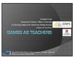 Games as Teachers Lindsay Grace